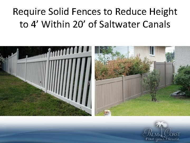 Require Solid Fences to Reduce Height to 4' Within 20' of Saltwater Canals
