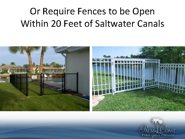 Or Require Fences to be Open Within 20 Feet of Saltwater Canals