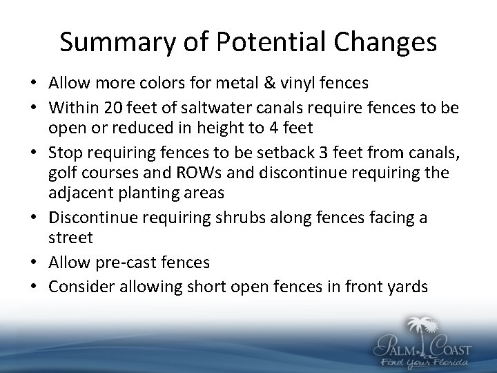 Summary of Potential Changes • Allow more colors for metal & vinyl fences •