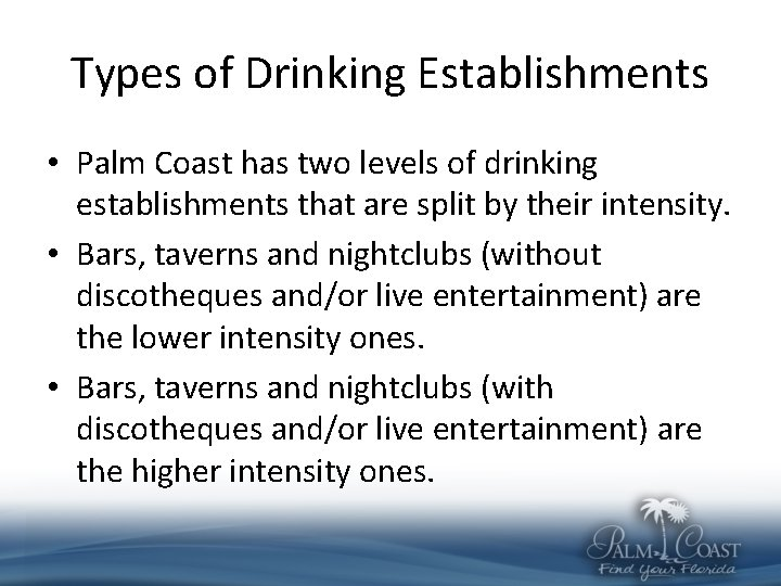 Types of Drinking Establishments • Palm Coast has two levels of drinking establishments that