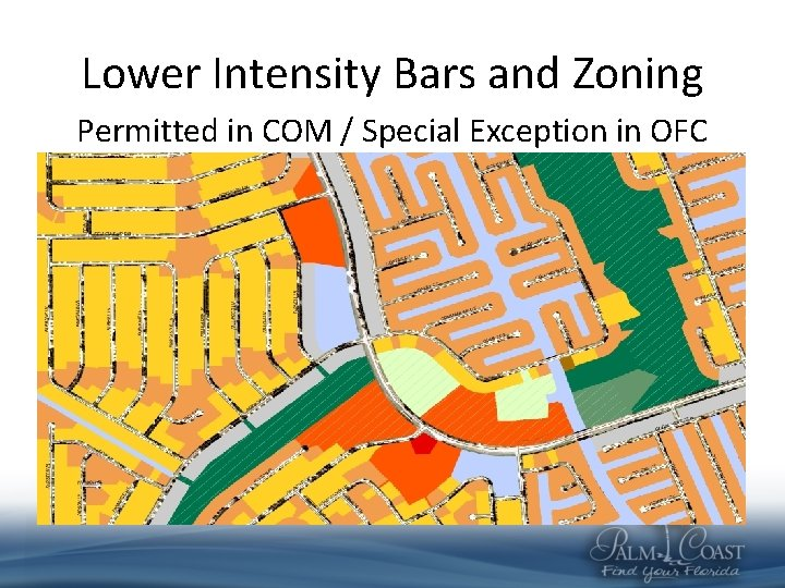 Lower Intensity Bars and Zoning Permitted in COM / Special Exception in OFC