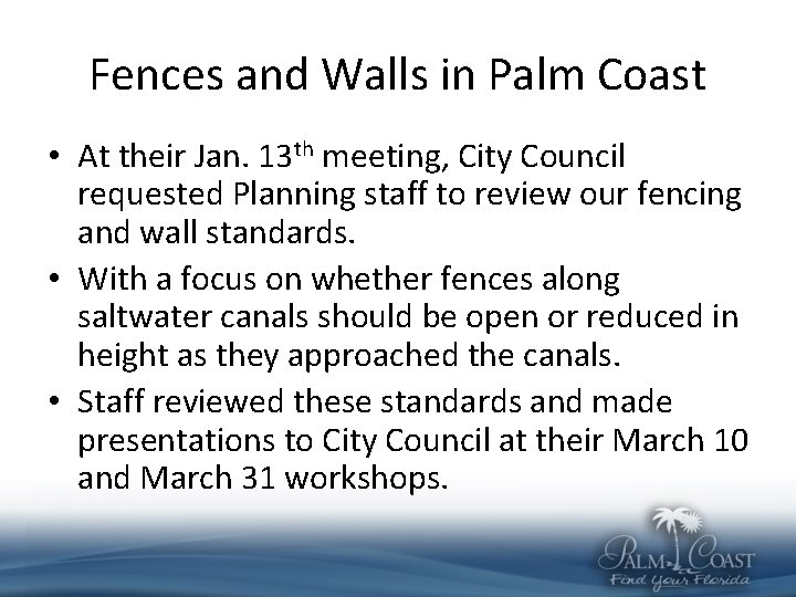 Fences and Walls in Palm Coast • At their Jan. 13 th meeting, City