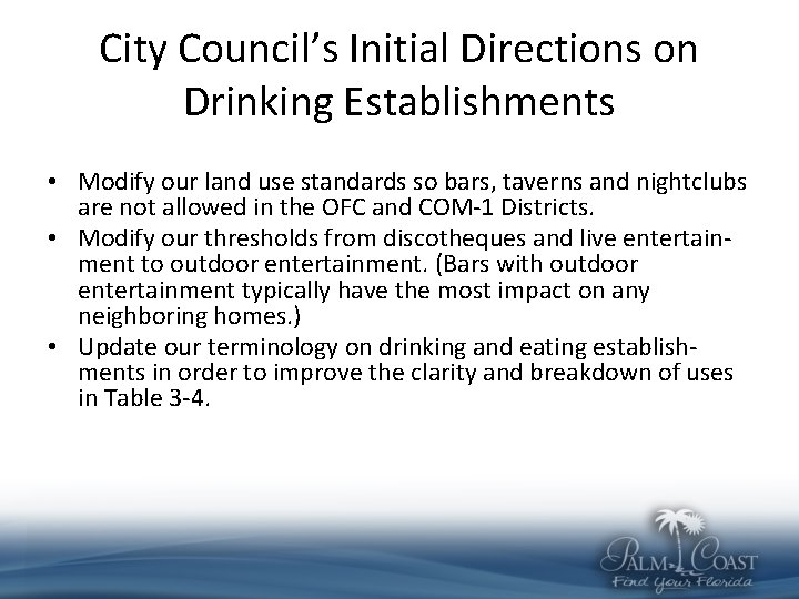 City Council's Initial Directions on Drinking Establishments • Modify our land use standards so