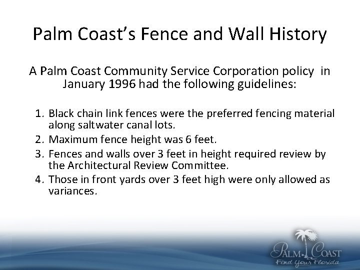 Palm Coast's Fence and Wall History A Palm Coast Community Service Corporation policy in