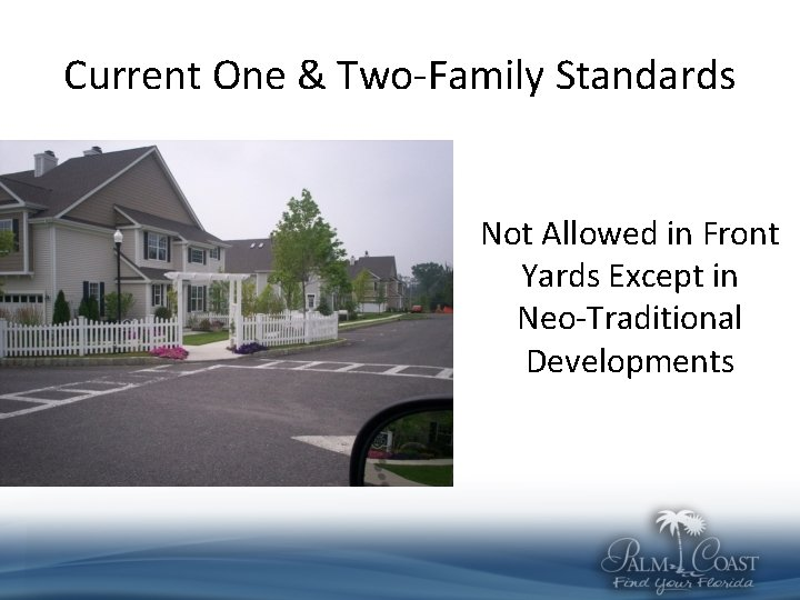 Current One & Two-Family Standards Not Allowed in Front Yards Except in Neo-Traditional Developments