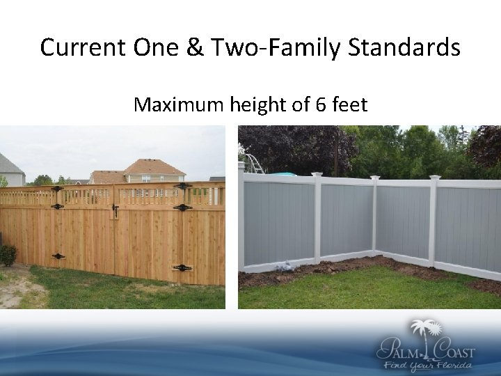 Current One & Two-Family Standards Maximum height of 6 feet