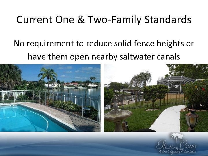 Current One & Two-Family Standards No requirement to reduce solid fence heights or have