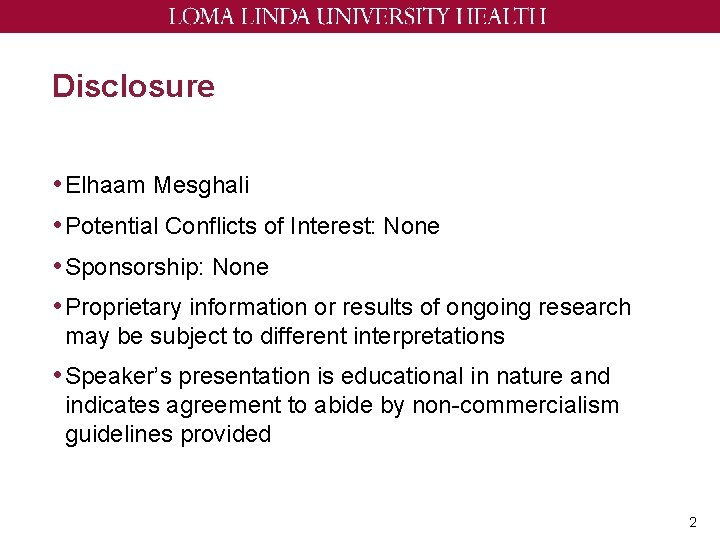 Disclosure • Elhaam Mesghali • Potential Conflicts of Interest: None • Sponsorship: None •