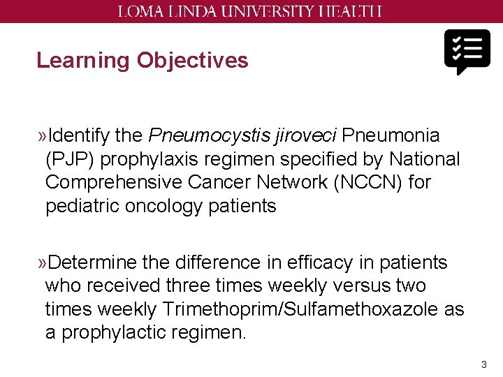 Learning Objectives » Identify the Pneumocystis jiroveci Pneumonia (PJP) prophylaxis regimen specified by National