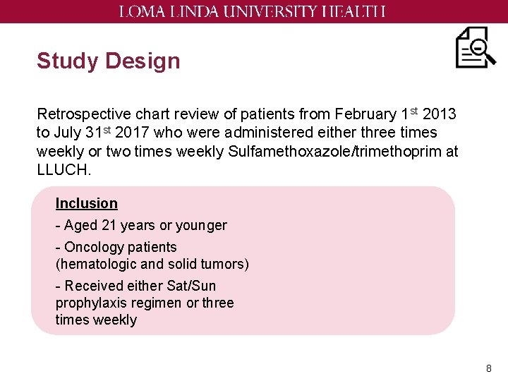 Study Design Retrospective chart review of patients from February 1 st 2013 to July