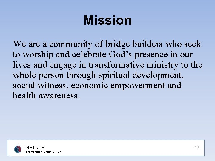 Mission We are a community of bridge builders who seek to worship and celebrate