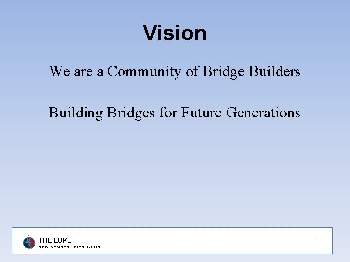 Vision We are a Community of Bridge Builders Building Bridges for Future Generations THE