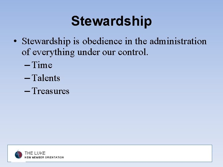 Stewardship • Stewardship is obedience in the administration of everything under our control. –