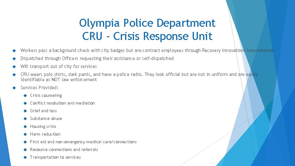 Olympia Police Department CRU - Crisis Response Unit Workers pass a background check with