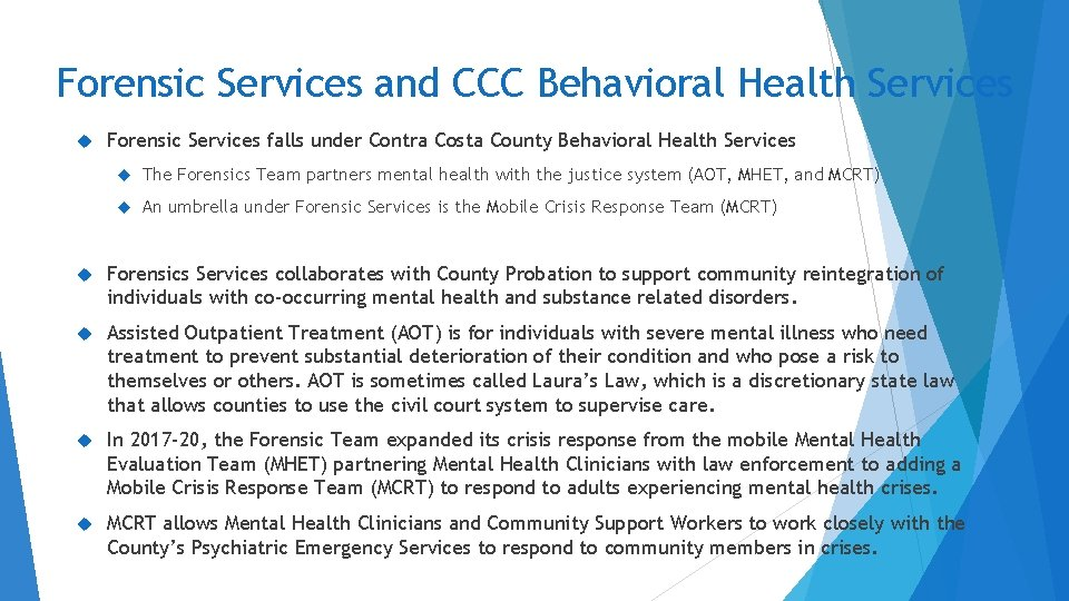 Forensic Services and CCC Behavioral Health Services Forensic Services falls under Contra Costa County
