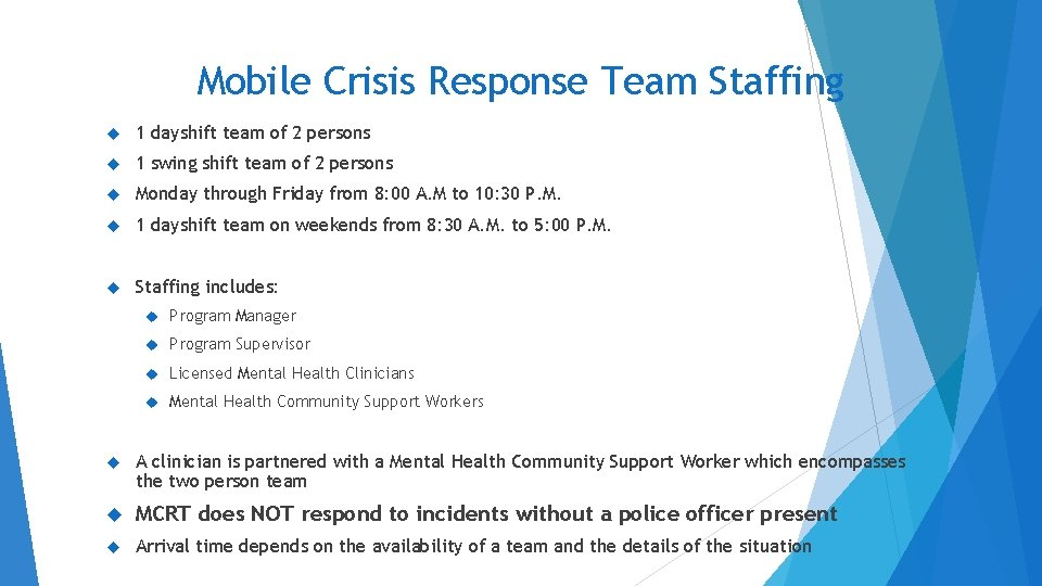 Mobile Crisis Response Team Staffing 1 dayshift team of 2 persons 1 swing shift