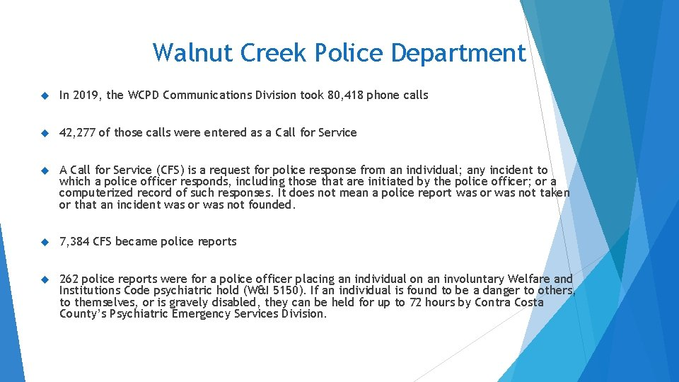 Walnut Creek Police Department In 2019, the WCPD Communications Division took 80, 418 phone