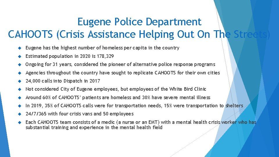 Eugene Police Department CAHOOTS (Crisis Assistance Helping Out On The Streets) Eugene has the