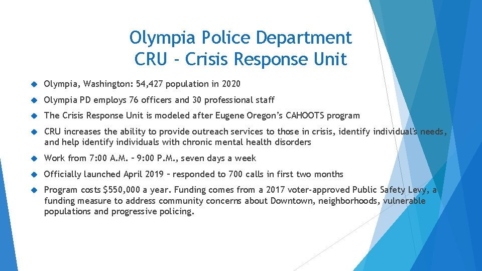 Olympia Police Department CRU - Crisis Response Unit Olympia, Washington: 54, 427 population in