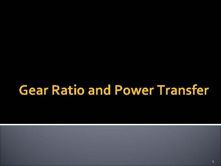 Gear Ratio and Power Transfer 1