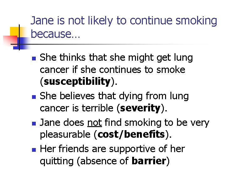 Jane is not likely to continue smoking because… n n She thinks that she