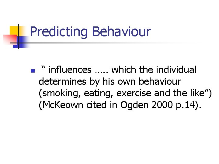 """Predicting Behaviour n """" influences …. . which the individual determines by his own"""