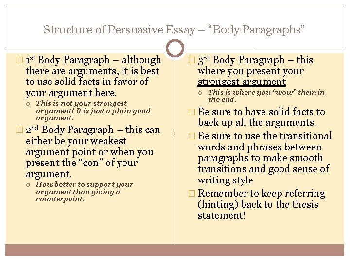 """Structure of Persuasive Essay – """"Body Paragraphs"""" � 1 st Body Paragraph – although"""