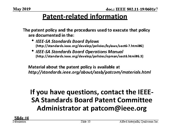 May 2019 doc. : IEEE 802. 11 -19/0601 r 7 Patent-related information The patent
