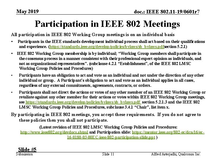 May 2019 doc. : IEEE 802. 11 -19/0601 r 7 Participation in IEEE 802