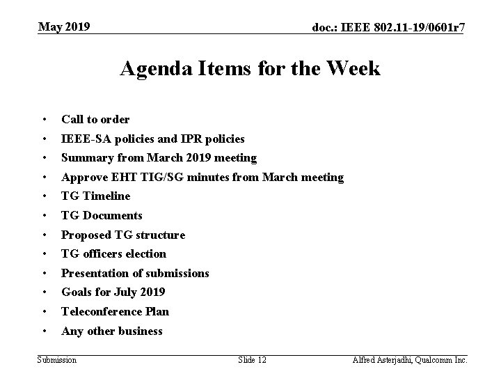 May 2019 doc. : IEEE 802. 11 -19/0601 r 7 Agenda Items for the