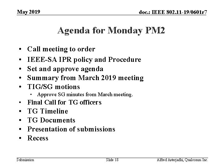May 2019 doc. : IEEE 802. 11 -19/0601 r 7 Agenda for Monday PM