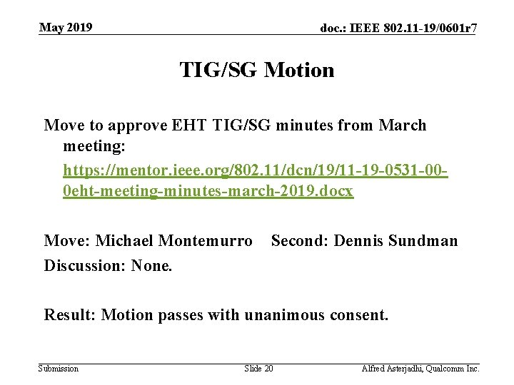 May 2019 doc. : IEEE 802. 11 -19/0601 r 7 TIG/SG Motion Move to