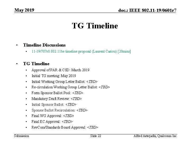 May 2019 doc. : IEEE 802. 11 -19/0601 r 7 TG Timeline • Timeline