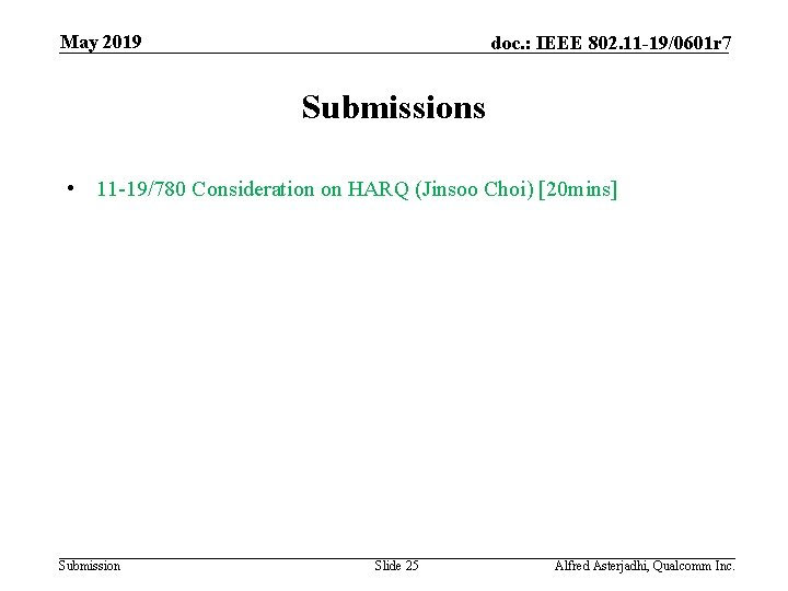 May 2019 doc. : IEEE 802. 11 -19/0601 r 7 Submissions • 11 -19/780