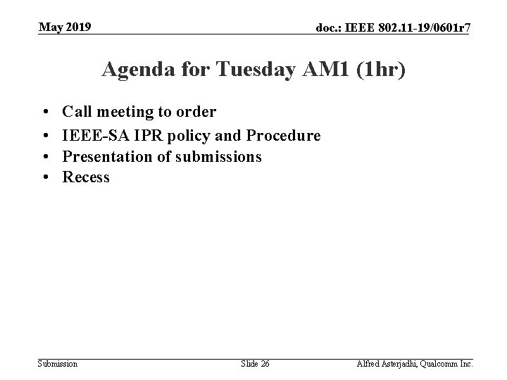 May 2019 doc. : IEEE 802. 11 -19/0601 r 7 Agenda for Tuesday AM