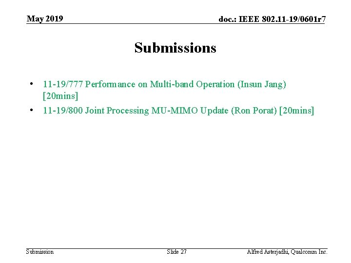 May 2019 doc. : IEEE 802. 11 -19/0601 r 7 Submissions • 11 -19/777
