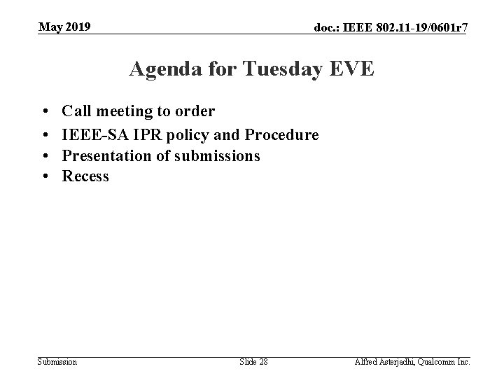 May 2019 doc. : IEEE 802. 11 -19/0601 r 7 Agenda for Tuesday EVE