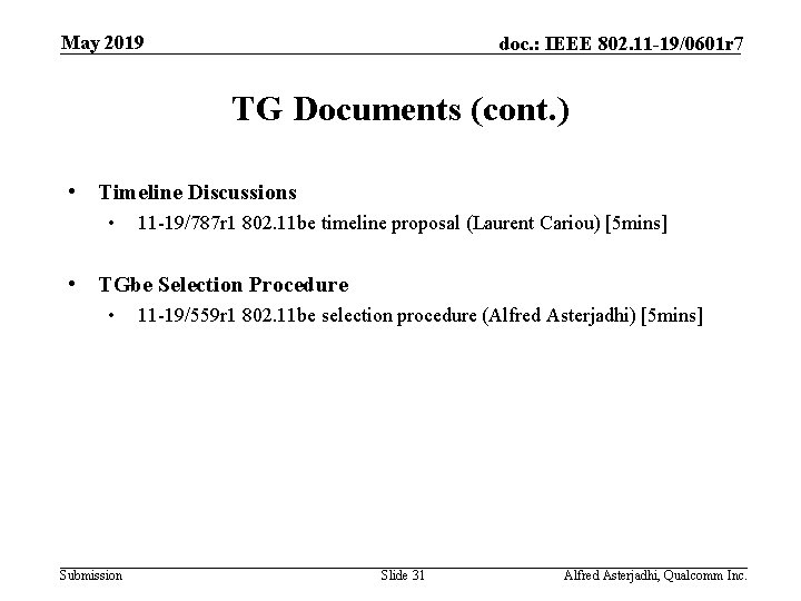 May 2019 doc. : IEEE 802. 11 -19/0601 r 7 TG Documents (cont. )