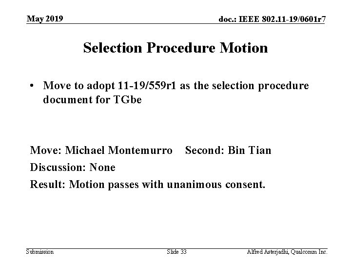 May 2019 doc. : IEEE 802. 11 -19/0601 r 7 Selection Procedure Motion •