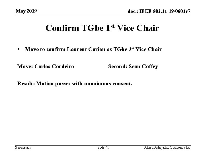 May 2019 doc. : IEEE 802. 11 -19/0601 r 7 Confirm TGbe 1 st