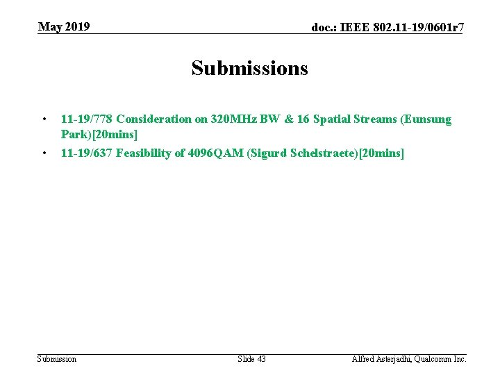 May 2019 doc. : IEEE 802. 11 -19/0601 r 7 Submissions • 11 -19/778