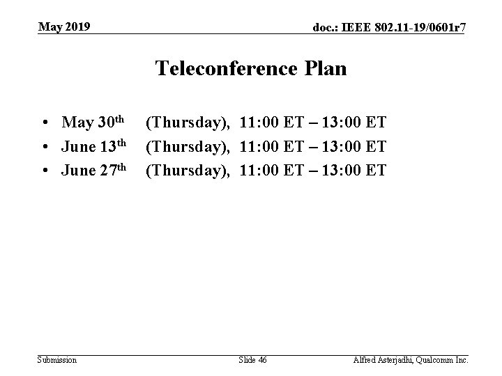 May 2019 doc. : IEEE 802. 11 -19/0601 r 7 Teleconference Plan • May