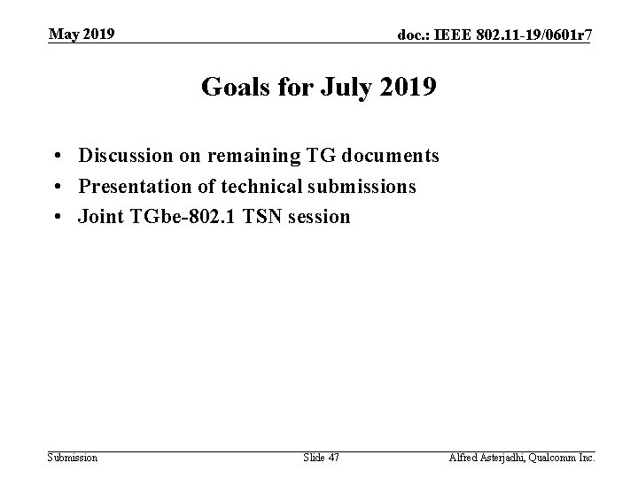 May 2019 doc. : IEEE 802. 11 -19/0601 r 7 Goals for July 2019