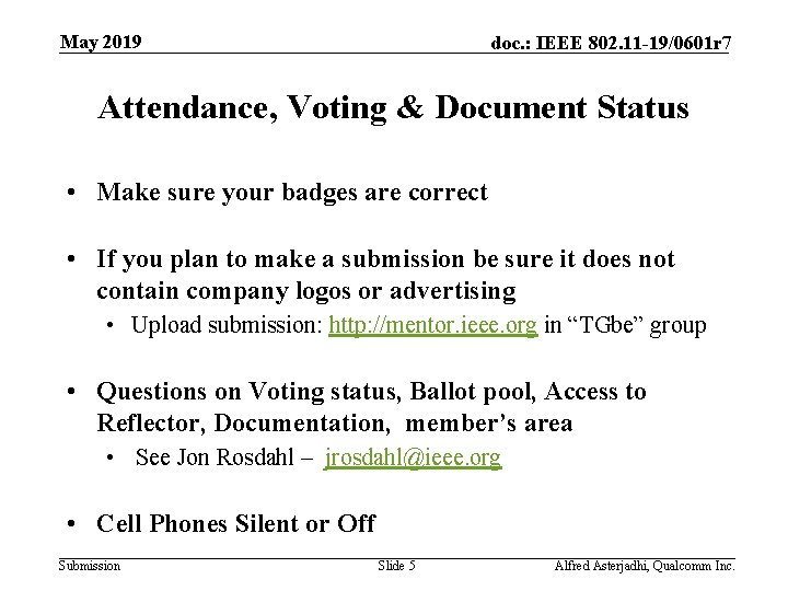 May 2019 doc. : IEEE 802. 11 -19/0601 r 7 Attendance, Voting & Document