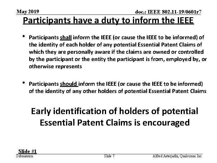 May 2019 doc. : IEEE 802. 11 -19/0601 r 7 Participants have a duty