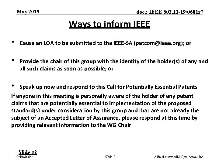 May 2019 doc. : IEEE 802. 11 -19/0601 r 7 Ways to inform IEEE