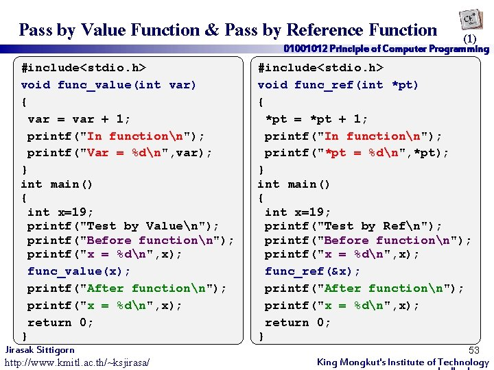Pass by Value Function & Pass by Reference Function (1) 01001012 Principle of Computer