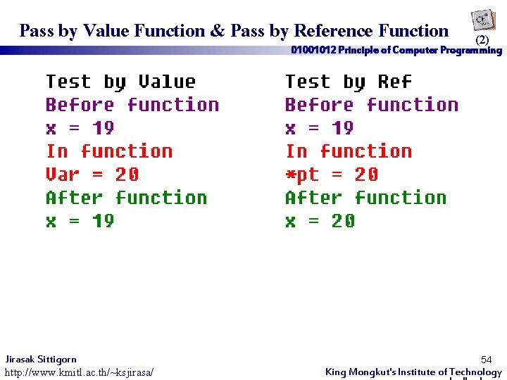 Pass by Value Function & Pass by Reference Function (2) 01001012 Principle of Computer