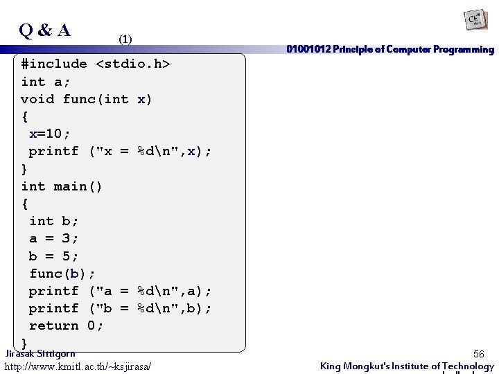 "Q&A (1) #include <stdio. h> int a; void func(int x) { x=10; printf (""x"