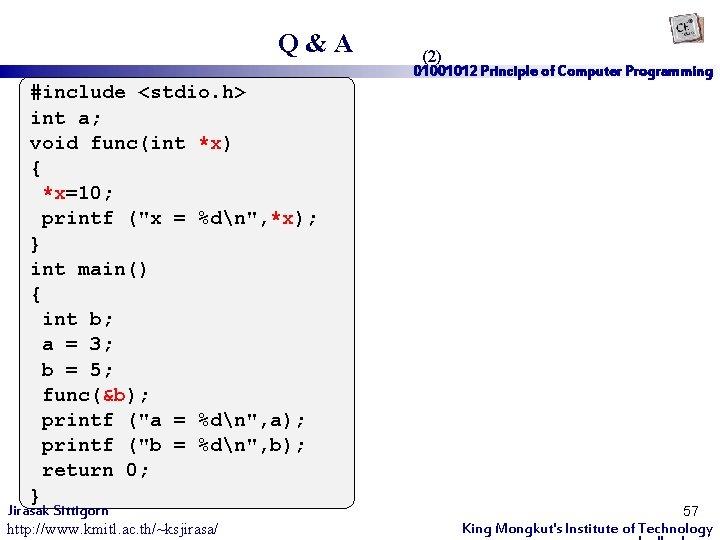 "Q&A #include <stdio. h> int a; void func(int *x) { *x=10; printf (""x ="